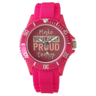 """""""Make Yourself Proud"""" watches"""