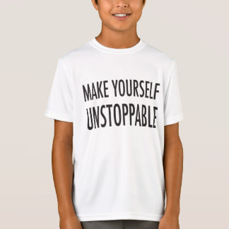 Make Yourself Unstoppable - Inspirational Text T-Shirt