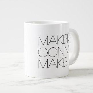Makers Gonna Make (righty) - Jumbo Mug