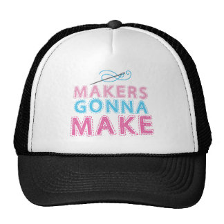 Makers gonna Make with sewing needle Trucker Hat