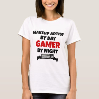 Makeup Artist by Day Gamer by Night T-Shirt