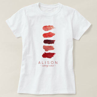 Makeup artist name lipstick colors swatches T-Shirt