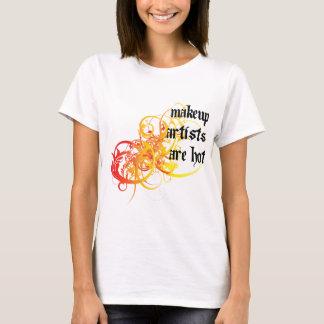 Makeup Artists Are Hot T-Shirt