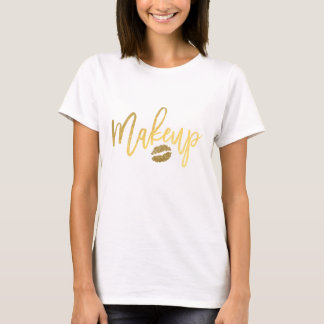MAKEUP Gold Modern Script & Lips Girly Trendy T-Shirt