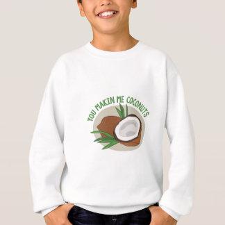 Makin Me Coconuts Sweatshirt