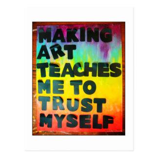 Making Art Teaches Me To Trust Myself Postcard