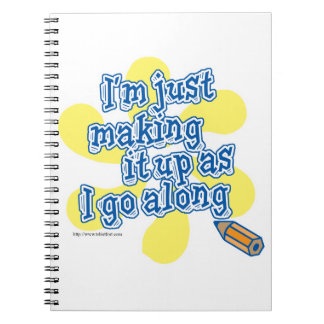 Making It Up As I Go Along Spiral Note Books