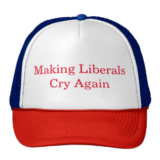 Making Liberals Cry Again Trucker Hat