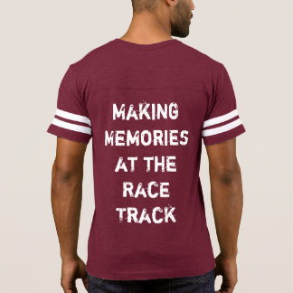 Making Memories at the Race Track football T-shirt