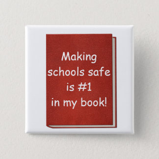 Making schools safe is #1 in my book! 2 inch square button