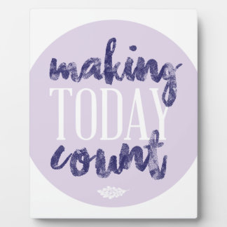 Making Today Count Plaque
