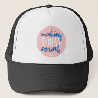 Making Today Count Trucker Hat