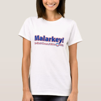 Malarkey! Re-Elect President Obama Biden 2012 T-Shirt