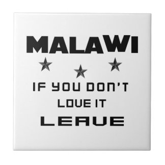 Malawi If you don't love it, Leave Ceramic Tile