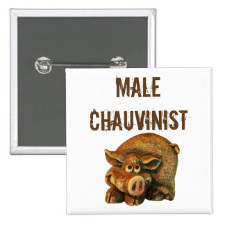 Male Chauvinist Pig 2 Inch Square Button