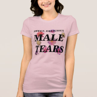 MALE TEARS T-Shirt