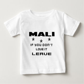 Mali If you don't love it, Leave Baby T-Shirt