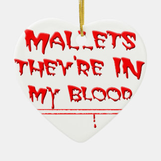 Mallets In My Blood Ceramic Ornament