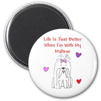 Maltese Life Is Just Better Magnet