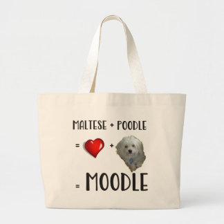 Maltese + Poodle = Moodle Large Tote Bag