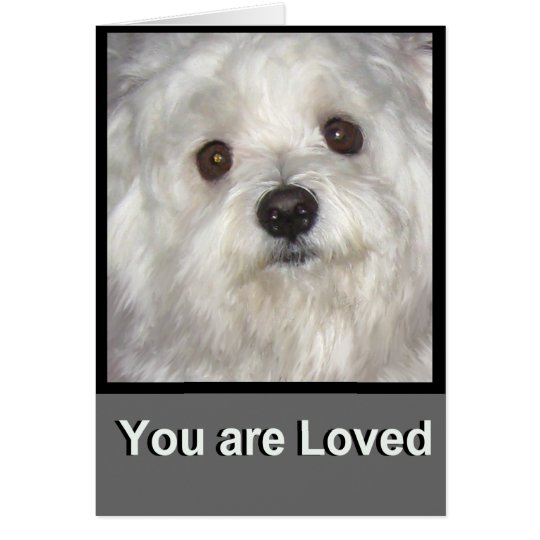 Maltese YOU ARE LOVED Blank Greeting Card