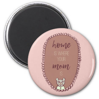 """Mama Bear Illustration """"home is where your mom is"""" 2 Inch Round Magnet"""