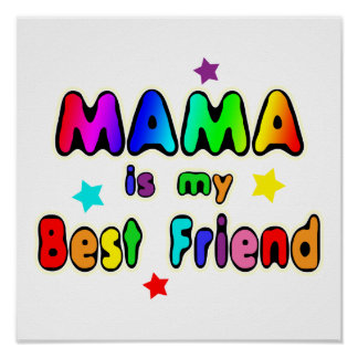 Mama Best Friend Poster