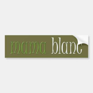 Mama Blanc Bumper Sticker