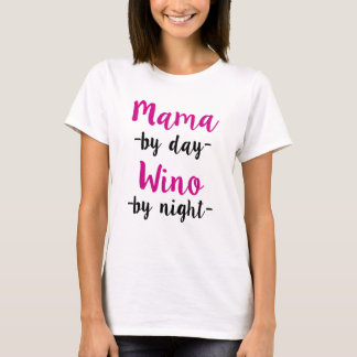 Mama by day Wino by night funny mom shirt