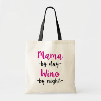 Mama by day Wino by night Mom Tote Bag