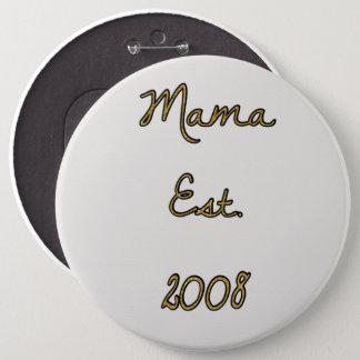 Mama est. 2008 6 inch round button