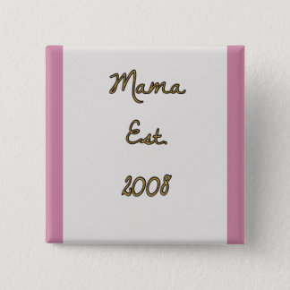 Mama Est. 2008 badge 2 Inch Square Button