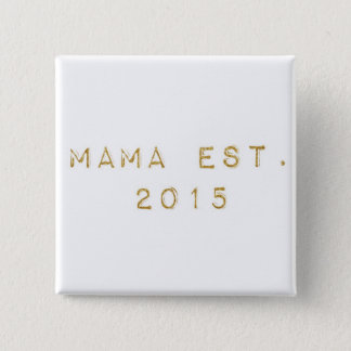 Mama EST 2015 2 Inch Square Button