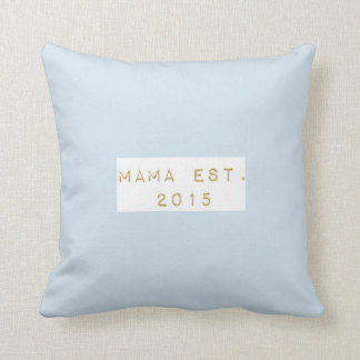 Mama EST 2015 Throw Pillow