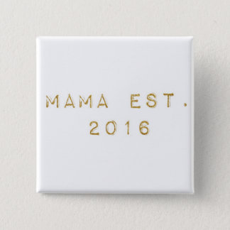 Mama EST 2016 2 Inch Square Button