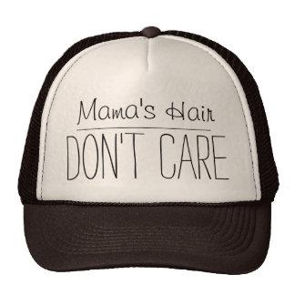 Mama Hair Don't Care Trucker Hat