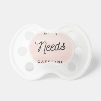 Mama needs caffeine pacifier
