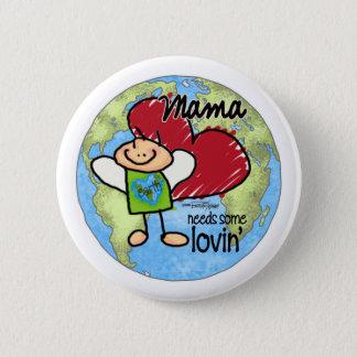 Mama needs some Lovin - Valentine 2 Inch Round Button