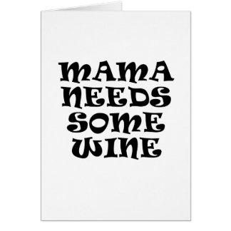 Mama Needs Some Wine Card