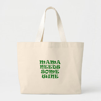 Mama Needs Some Wine Large Tote Bag
