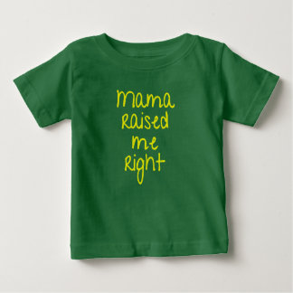 Mama Raised Me Right Hip Hop Rap Baby T-Shirt