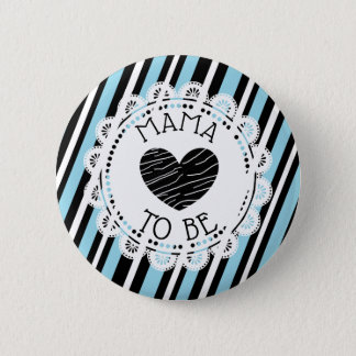 Mama to be blue black Heart Baby Shower Button