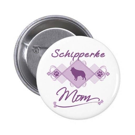 Maman de Schipperke Badge Avec Épingle