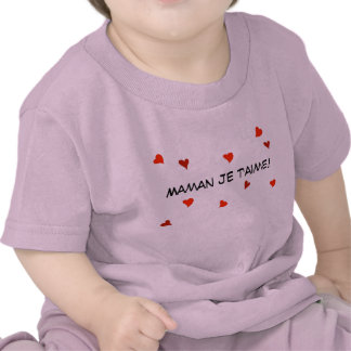Maman Je T'Aime French Baby Heart Mother's Day T-shirt
