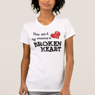 'Mama's Broken Heart' T-Shirt