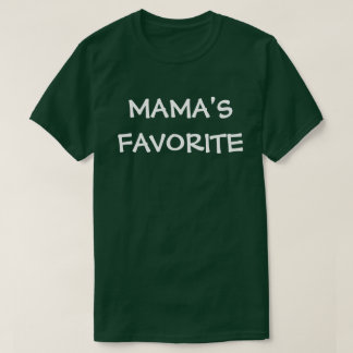 Mamas Favorite T-Shirt