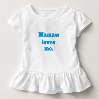 Mamaw Loves Me! Toddler T-shirt