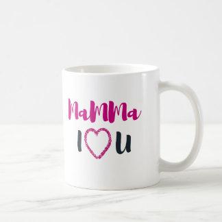 Mamma I Love you Coffee Mug