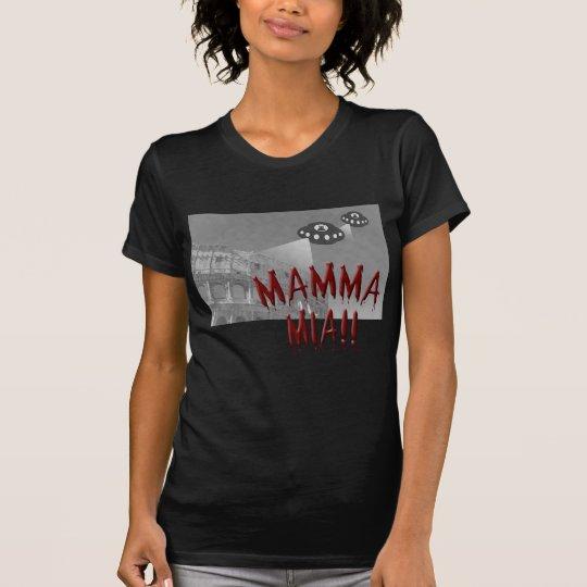 Mamma Mia!! UFO's over Rome T-Shirt