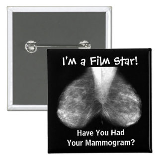 mammo, I'm a Film Star!, Have You Had Your Mamm... 2 Inch Square Button